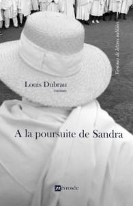 A la poursuite de Sandra Louis Dubrau