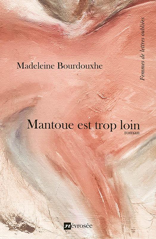 Mantoue est trop loin - Madeleine Bourdouxhe