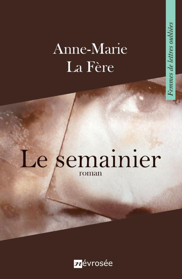 Le semainier - Anne-Marie La Fère