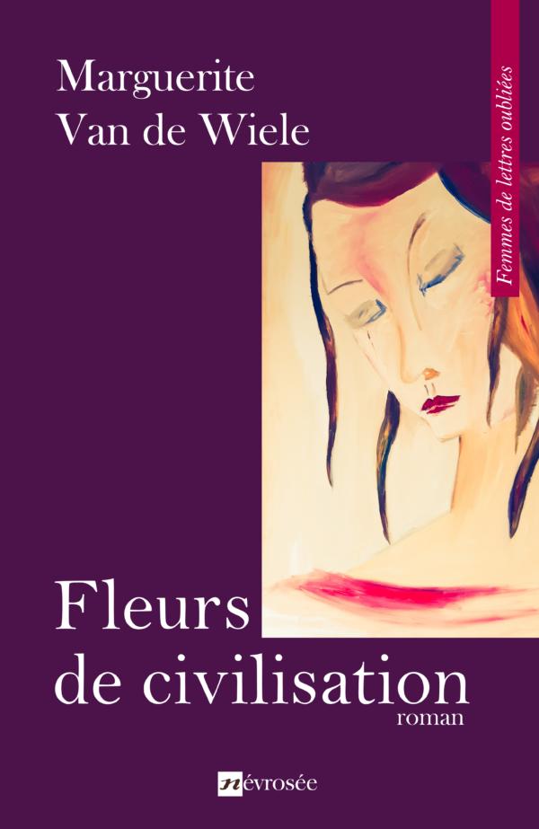 Fleurs de civilisation - Marguerite Van de Wiele